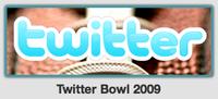 Twitter Bowl 2009