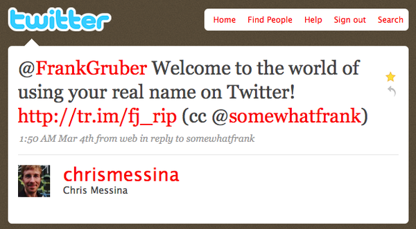 @FrankGruber Welcome to the world of using your real name on Twitter!